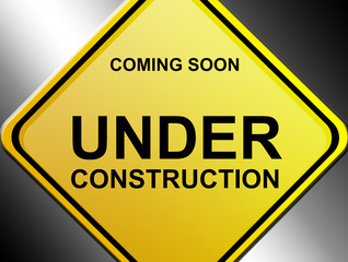 Picture of sign saying Coming Soon - Under Construction